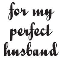 For My Perfect Husband Woodware Clear 'Just Words' Stamp (JWS045)