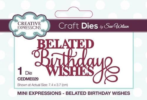 Belated Birthday Wishes Creative Expressions Die (CEDME029)