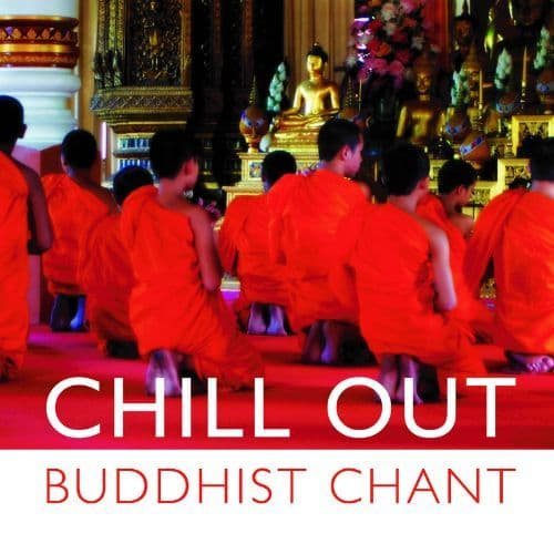 Chill Out Buddhist Chant CD by Global Journey