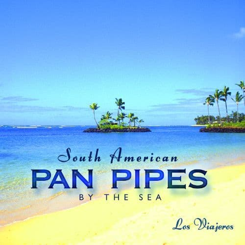 South American Pan Pipes by the Sea CD by Global Journey