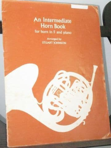An Intermediate Horn Book for Horn in F & Piano arr Johnson S