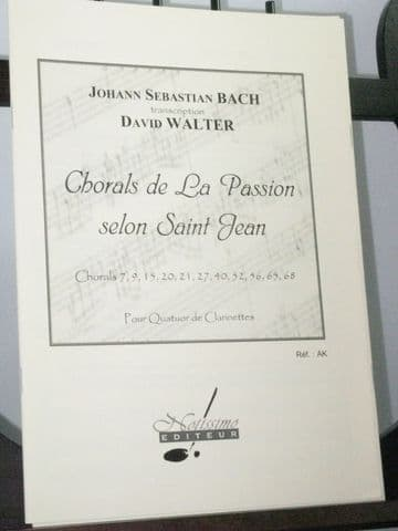 Bach J S - Chorales from the St John Passion arr Walter D for 4 Clarinets