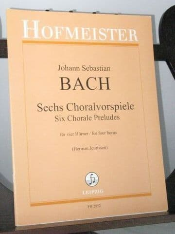 Bach J S - Six Chorale Preludes for 4 Horns arr Jeurissen H