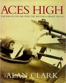 Aces High: War in the Air over the Western Front, 1914-18