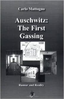 Mattogno:  Auschwitz - The First Gassing. Rumor and Reality