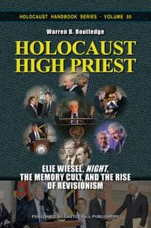 """Routledge, Warren B.: Holocaust High Priest. Elie Wiesel, """"Night,"""" and the Cult of Memory"""