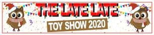 Late Late Toy Show Banner