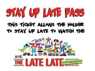 Late Late Toy Show Stay Up Late Pass