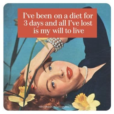 """I've been on a diet"" Coaster"